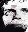 KEEP CALM 'CAUSE LOVE WILL TEAR US APART - Personalised Poster A4 size