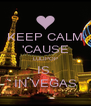 KEEP CALM 'CAUSE LULIPOP IS  IN VEGAS - Personalised Poster A4 size