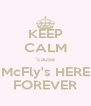 KEEP CALM 'cause McFly's HERE FOREVER - Personalised Poster A4 size