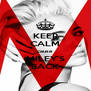 KEEP CALM cause MILEY'S BACK - Personalised Poster A4 size