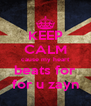 KEEP CALM cause my heart beats for for u zayn - Personalised Poster A4 size