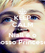 KEEP CALM Cause Niall é o nosso Princeso - Personalised Poster A4 size