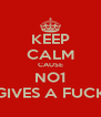 KEEP CALM CAUSE NO1 GIVES A FUCK - Personalised Poster A4 size