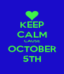KEEP CALM CAUSE OCTOBER 5TH - Personalised Poster A4 size