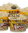 KEEP CALM 'CAUSE POPCORN IS THE WORD - Personalised Poster A4 size