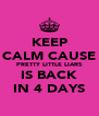 KEEP CALM CAUSE PRETTY LITTLE LIARS IS BACK IN 4 DAYS - Personalised Poster A4 size