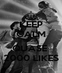 KEEP CALM CAUSE QUASE  2000 LIKES - Personalised Poster A4 size