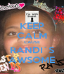 KEEP CALM CAUSE RANDI`S AWSOME - Personalised Poster A4 size