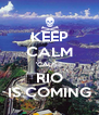 KEEP CALM 'CAUSE RIO IS COMING - Personalised Poster A4 size