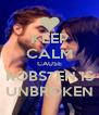 KEEP CALM CAUSE ROBSTEN IS UNBROKEN - Personalised Poster A4 size