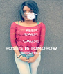 KEEP CALM CAUSE  ROSIE'S 16 TOMOROW BITCHES - Personalised Poster A4 size