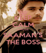 KEEP CALM CAUSE SAAMAN'S THE BOSS - Personalised Poster A4 size