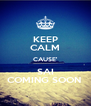 KEEP CALM CAUSE' SAI COMING SOON  - Personalised Poster A4 size