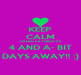 KEEP CALM CAUSE SATURDAY'S 4 AND A- BIT DAYS AWAY!! :) - Personalised Poster A4 size