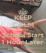 KEEP CALM CAUSE School Start 1 Hour Later - Personalised Poster A4 size
