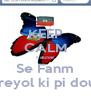 KEEP CALM cause Se Fanm Kreyol ki pi dous - Personalised Poster A4 size