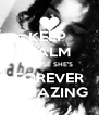 KEEP  CALM  CAUSE SHE'S FOREVER AMAZING - Personalised Poster A4 size
