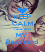 KEEP CALM cause she's MY  Bestfrand - Personalised Poster A4 size