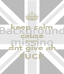 keep calm cause sheann dnt give ah FUCK - Personalised Poster A4 size