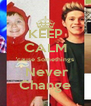 KEEP CALM 'cause Somethings  Never Change - Personalised Poster A4 size