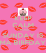 KEEP CALM CAUSE SUNDAY IS MA BIRFDAY - Personalised Poster A4 size
