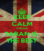 KEEP CALM CAUSE TARAN IS  THE BEST - Personalised Poster A4 size