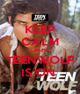 KEEP CALM CAUSE TEENWOLF IS ON  - Personalised Poster A4 size