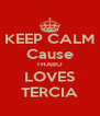 KEEP CALM Cause THABO LOVES TERCIA - Personalised Poster A4 size