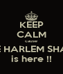 KEEP CALM cause THE HARLEM SHAKE is here !! - Personalised Poster A4 size