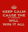 KEEP CALM CAUSE THE NY RANGERS WILL WIN IT ALL - Personalised Poster A4 size