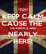KEEP CALM CAUSE THE  OLYMPICS ARE NEARLY HERE! - Personalised Poster A4 size
