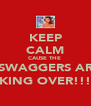 KEEP CALM CAUSE THE  ZSWAGGERS ARE TAKING OVER!!! =) - Personalised Poster A4 size
