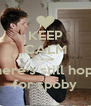 KEEP CALM cause there's still hope for spoby - Personalised Poster A4 size