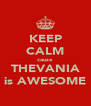 KEEP CALM cause THEVANIA is AWESOME - Personalised Poster A4 size