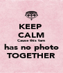 KEEP  CALM Cause this fam has no photo TOGETHER - Personalised Poster A4 size