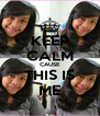 KEEP CALM CAUSE THIS IS ME - Personalised Poster A4 size