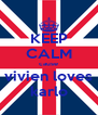 KEEP CALM cause vivien loves karlo - Personalised Poster A4 size