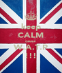keep CALM cause W.A.T.P !!! - Personalised Poster A4 size