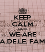 KEEP CALM Cause WE ARE A.DE.LE. FAM - Personalised Poster A4 size