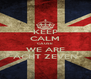 KEEP CALM CAUSE WE ARE ACHT ZEVEN - Personalised Poster A4 size