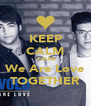 KEEP CALM 'CAUSE We Are Love TOGETHER - Personalised Poster A4 size