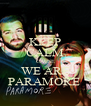 KEEP CALM CAUSE WE ARE PARAMORE  - Personalised Poster A4 size