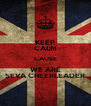 KEEP CALM CAUSE WE ARE SEVA CHEERLEADER - Personalised Poster A4 size