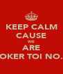 KEEP CALM CAUSE WE ARE YOKER TOI NO.1 - Personalised Poster A4 size