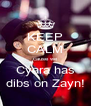 KEEP CALM cause we Cyara has dibs on Zayn! - Personalised Poster A4 size