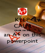 KEEP CALM cause we got an A+ on this powerpoint - Personalised Poster A4 size
