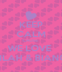 KEEP CALM CAUSE  WE LOVE  NAILAH & BIANCA  - Personalised Poster A4 size