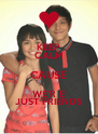 KEEP CALM CAUSE WE'R E JUST FRIENDS - Personalised Poster A4 size