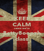 KEEP CALM cause we're 8etty8oopzh class - Personalised Poster A4 size