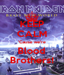 KEEP CALM 'Cause we're Blood Brothers! - Personalised Poster A4 size